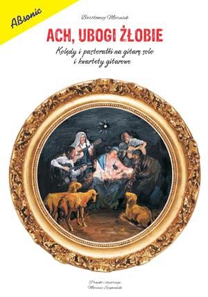 AN Marusik Bartłomiej ″Ach, ubogi żłobie″ ksiąka