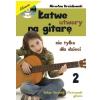 AN Drożdżowski M ″Łatwe utwory na gitarę nie tylko dla dzieci″ cz. 2